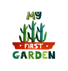 Cute lettering text my first garden children s vector