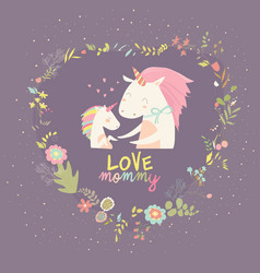 Cute small unicorn with mom in wreath vector
