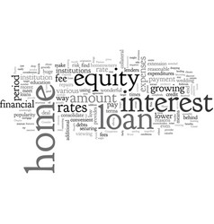 home equity loan factors to consider vector image