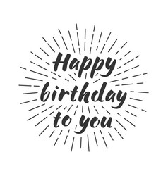 happy birthday to you lettering vector image
