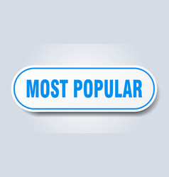 Most popular sign most popular rounded blue vector