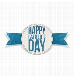 Happy Fathers Day realistic Label with blue Text vector image