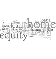 Home equity loans are they right for you vector