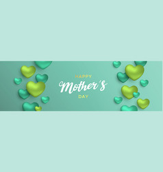 Mothers day banner of green hearts for mom love vector