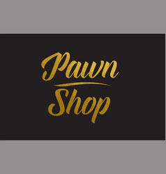 Pawn shop gold word text typography vector
