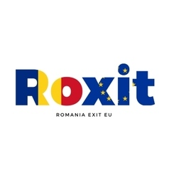 ROXIT - Romania exit from European Union on vector
