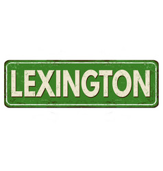 lexington vintage rusty metal sign vector image