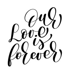 Our love is forever wedding text on white vector