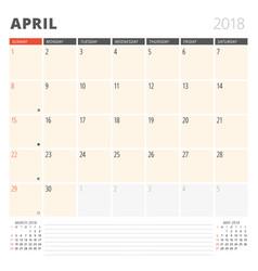 calendar planner for april 2018 design template vector image
