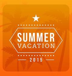 Summer Holidays Hipster Vintage Label or Badge vector