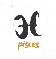zodiac sign pisces and lettering hand drawn vector image
