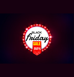 black friday sale light sign vector image vector image