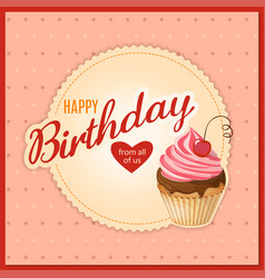 vintage birthday card with cherry cupcake on vector image
