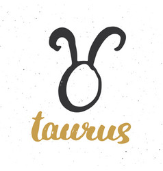 Zodiac sign taurus and lettering hand drawn vector