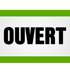 Ouvert sign in white and green vector image vector image