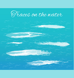 traces on water poster with splashes text vector image