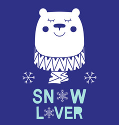 Snow lover slogan bear animal vector
