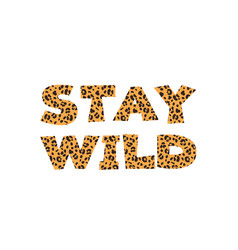 Stay wild graphic lettering vector