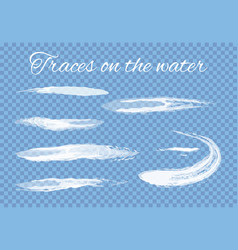 Traces on water splashes set transparent vector