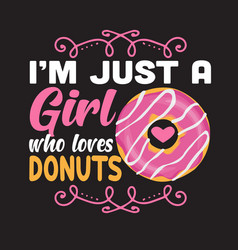 donuts quote and saying good for design vector image