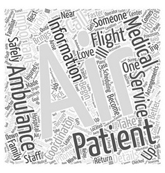 Just One Call Brings the Air Ambulance Word Cloud vector