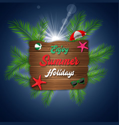 enjoy summer holiday on wood background vector image