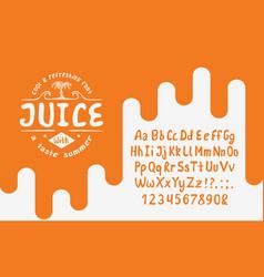 organic handwritten font juice vector image