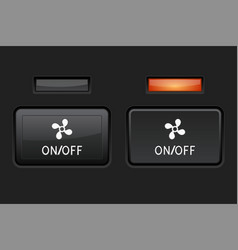 Air fan button on and off car dashboard black vector