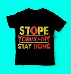 Covid 19stope covid-19 stay home tshirts template vector