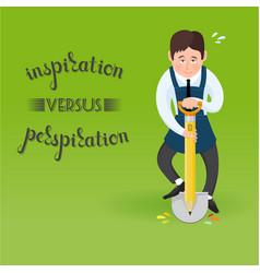 Inscription inspiration versus perspiration man vector