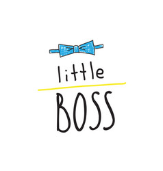 little boss slogan hand lettering quotes to print vector image