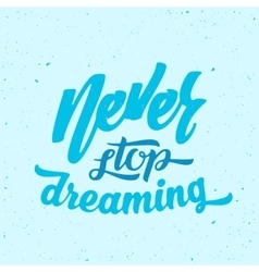 Never Stop Dreaming Abstract Retro vector image vector image
