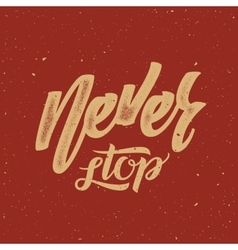 Never Stop Abstract Retro Lettering Poster vector image