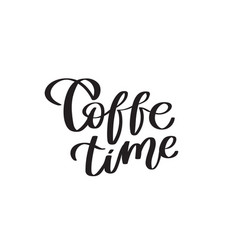 Coffee time - typography calligraphy lettering vector