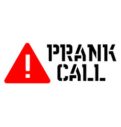 Prank call attention sign vector