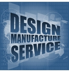 design manufacture service words on digital binary vector image
