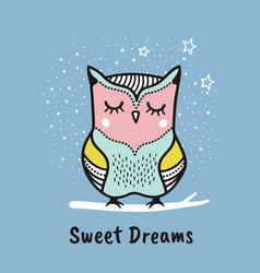 cute hand drawn owl with quote sweet dreams vector image vector image