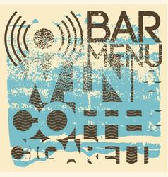 bar menu typography vintage style grunge design vector image
