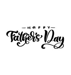happy father s day lettering black vector image