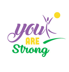 Positive quote design - you are strong vector
