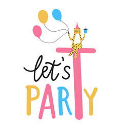 With lettering phrase lets party and leopard vector