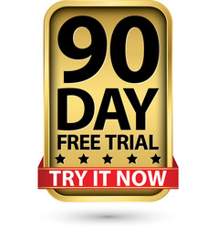 90 day free trial try it now golden label vector image