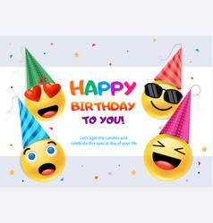 happy emoticons wishing you birthday vector image