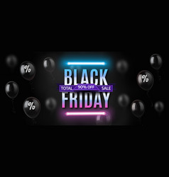 black friday neon banner with shiny black balloons vector image