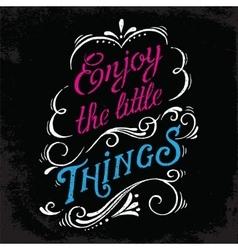 enjoy little things print vector image