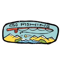 Go fishing label nature and resting vector