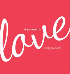 love you is all you need vector image
