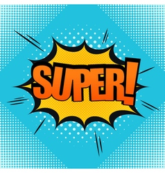 pop-art comic bubble super text vector image