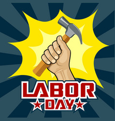 Happy labor day hand holding hammer vector