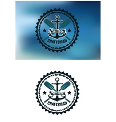 Nautical craftsman badge or emblem vector